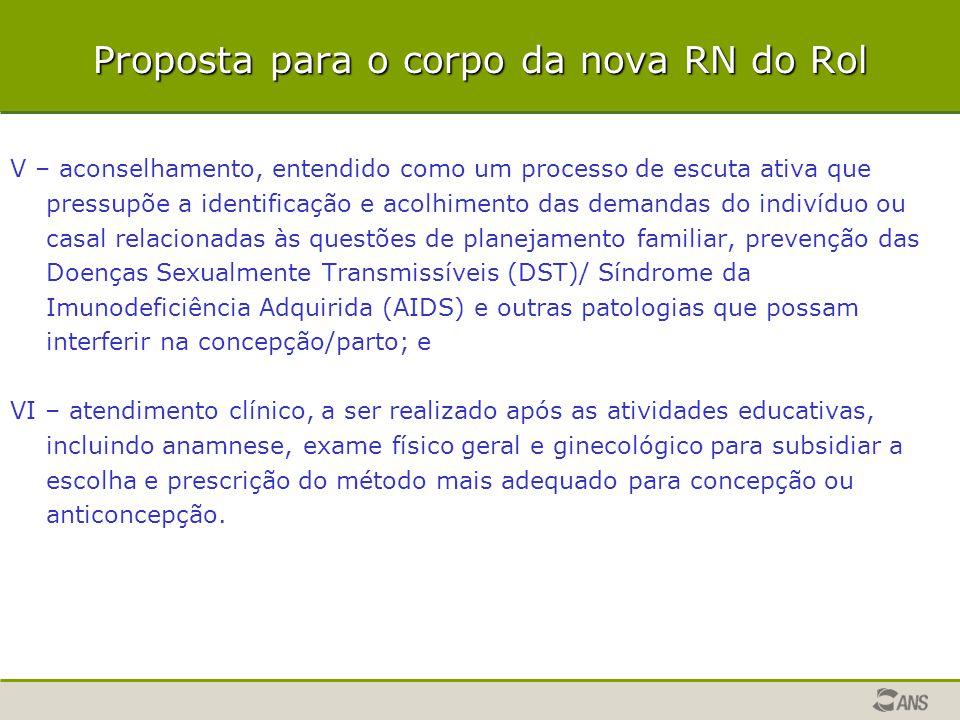 Proposta para o corpo da nova RN do Rol V – aconselhamento, entendido como um processo de escuta ativa que pressupõe a identificação e acolhimento das