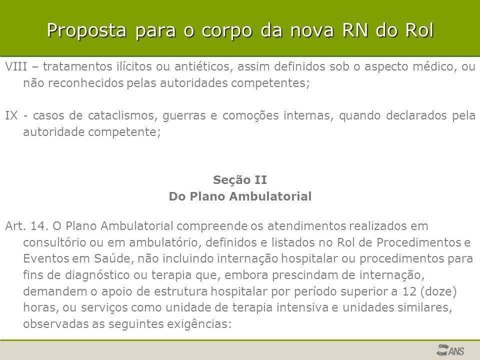 Proposta para o corpo da nova RN do Rol VIII – tratamentos ilícitos ou antiéticos, assim definidos sob o aspecto médico, ou não reconhecidos pelas aut