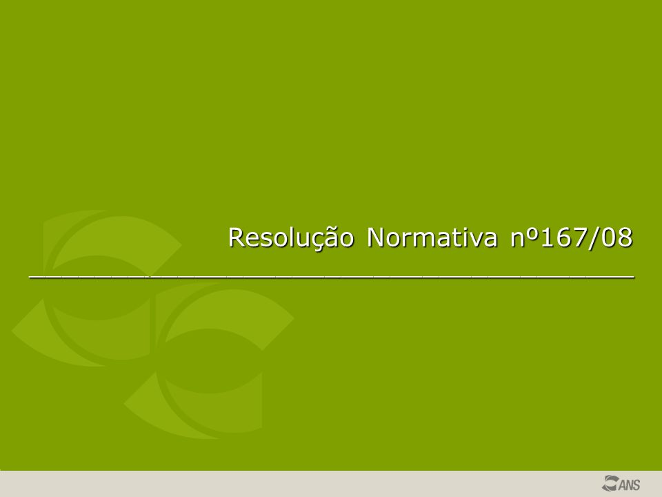 Resolução Normativa nº167/08 _____________________________________