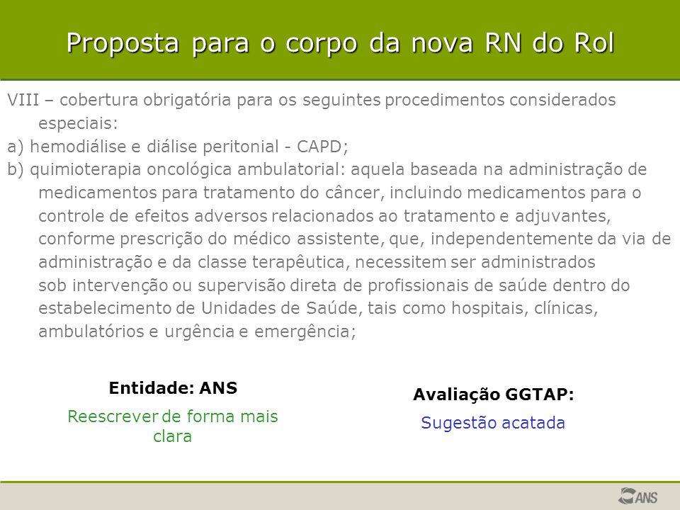 Proposta para o corpo da nova RN do Rol VIII – cobertura obrigatória para os seguintes procedimentos considerados especiais: a) hemodiálise e diálise