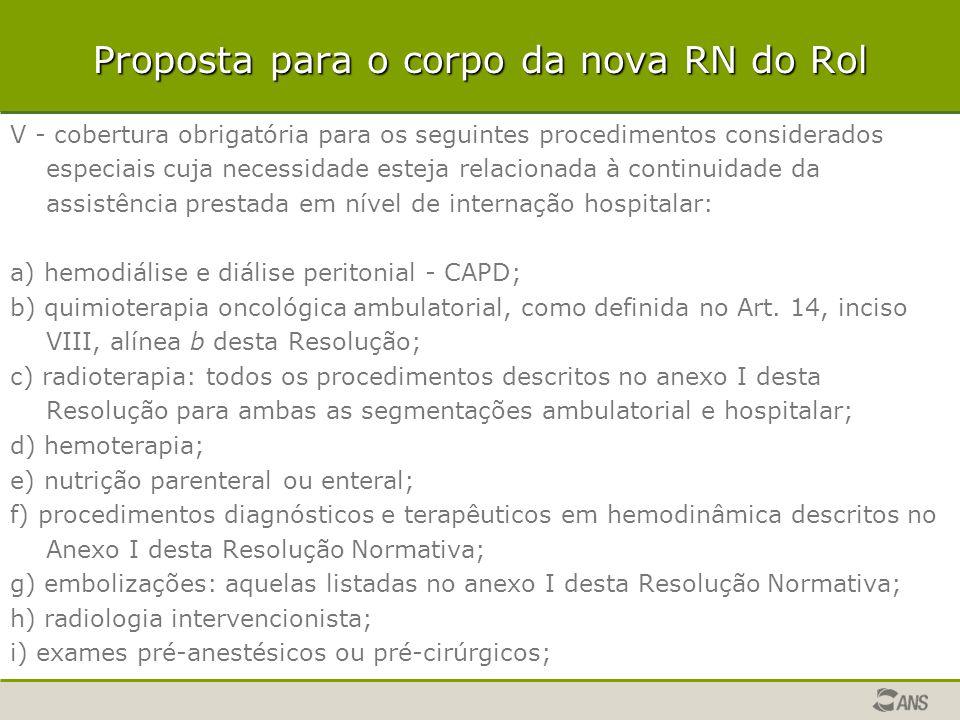 Proposta para o corpo da nova RN do Rol V - cobertura obrigatória para os seguintes procedimentos considerados especiais cuja necessidade esteja relac