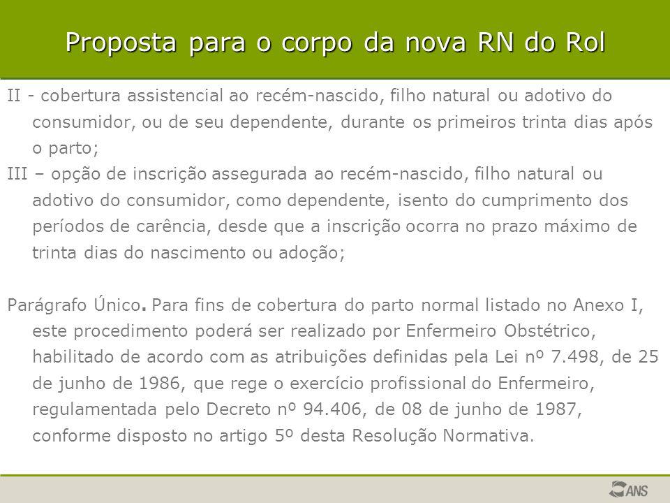 Proposta para o corpo da nova RN do Rol II - cobertura assistencial ao recém-nascido, filho natural ou adotivo do consumidor, ou de seu dependente, du