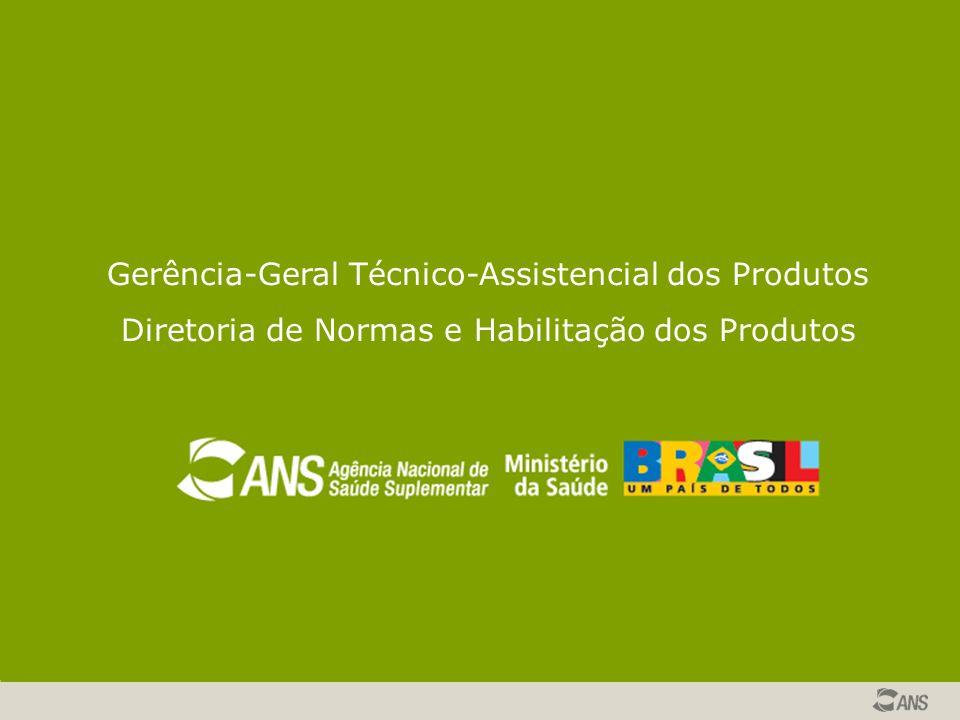 Gerência-Geral Técnico-Assistencial dos Produtos Diretoria de Normas e Habilitação dos Produtos
