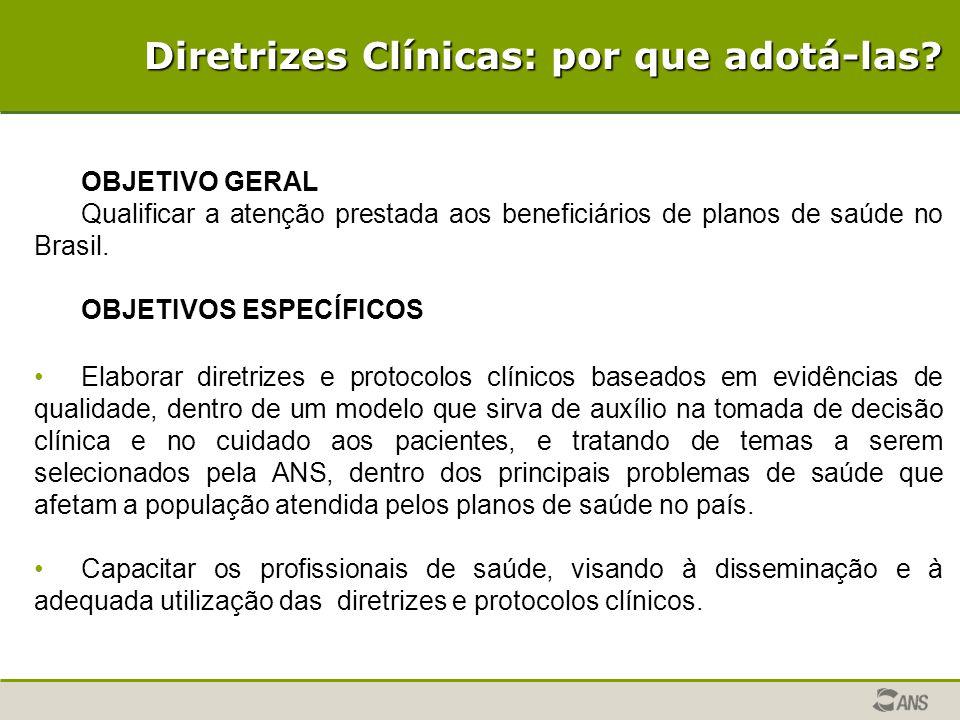 OBJETIVO GERAL Qualificar a atenção prestada aos beneficiários de planos de saúde no Brasil. OBJETIVOS ESPECÍFICOS Elaborar diretrizes e protocolos cl