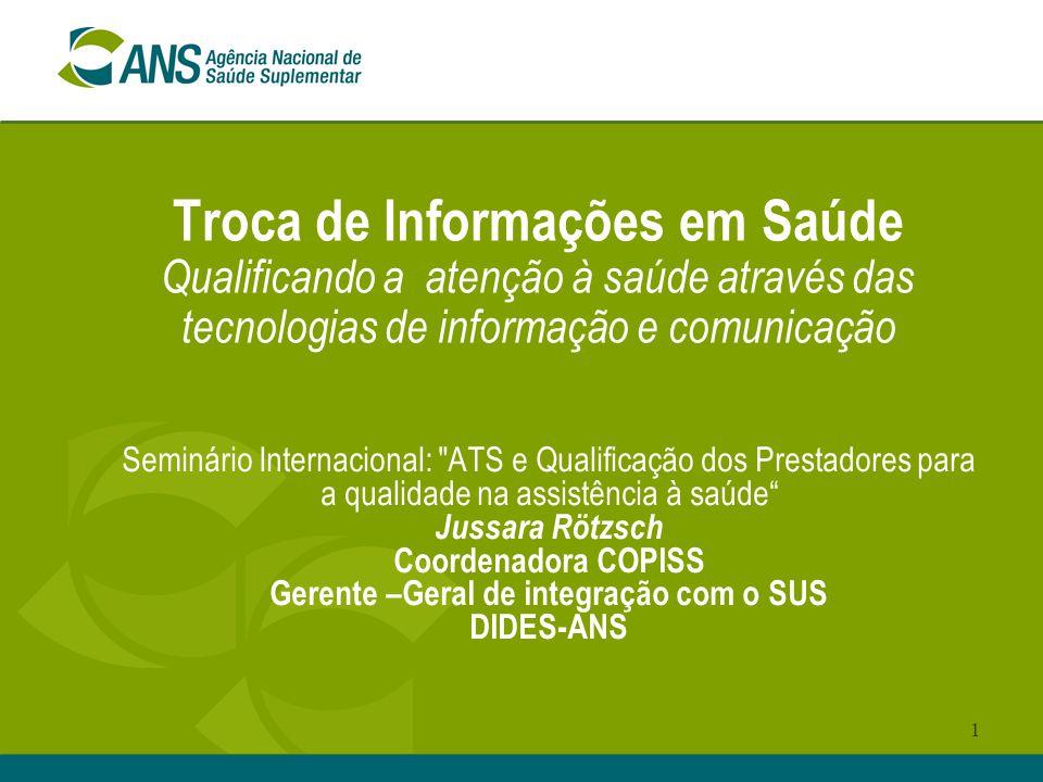 1 Troca de Informações em Saúde Qualificando a atenção à saúde através das tecnologias de informação e comunicação Seminário Internacional: