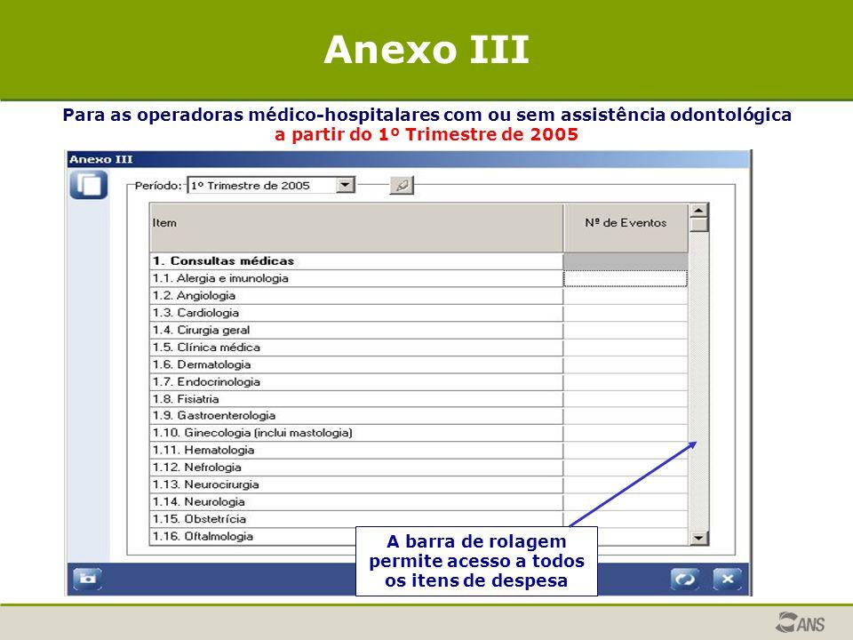 Para as operadoras médico-hospitalares com ou sem assistência odontológica a partir do 1º Trimestre de 2005 A barra de rolagem permite acesso a todos
