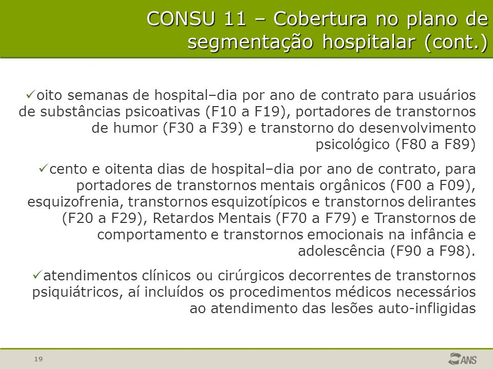 19 oito semanas de hospital–dia por ano de contrato para usuários de substâncias psicoativas (F10 a F19), portadores de transtornos de humor (F30 a F3