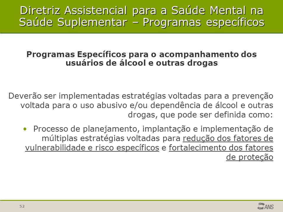 52 Deverão ser implementadas estratégias voltadas para a prevenção voltada para o uso abusivo e/ou dependência de álcool e outras drogas, que pode ser