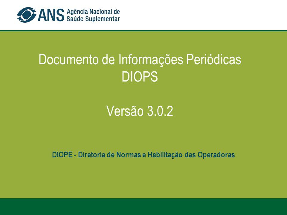 DIOPS 3.0.2 72 Protocolos: sempre anotar ou manter cópias dos protocolos de envio, pois eles são a prova de que a remessa dos dados foi realizada.