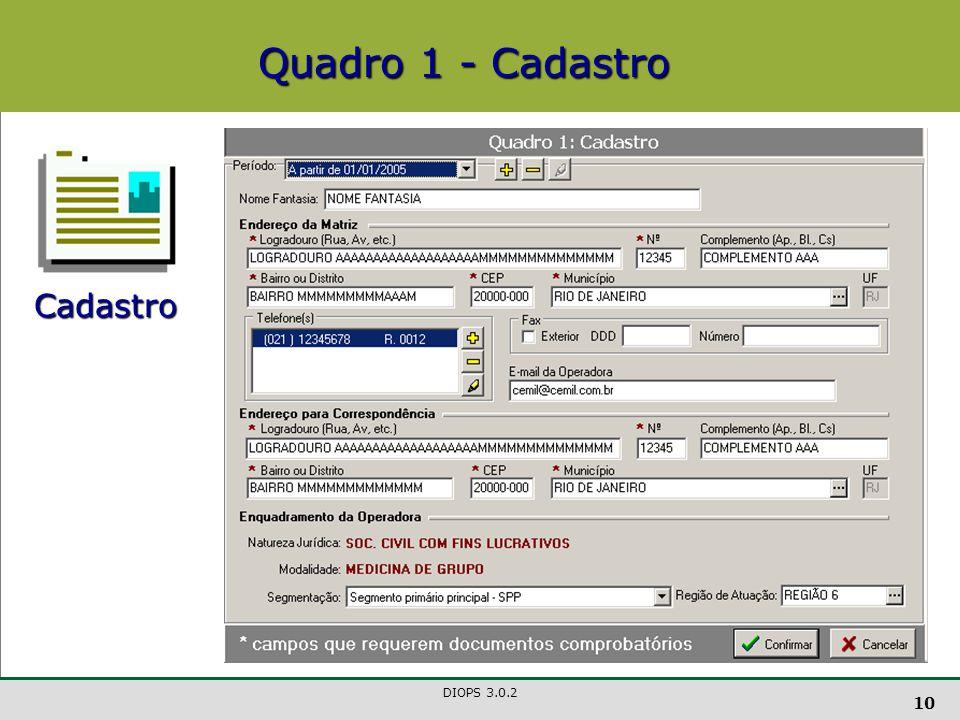 DIOPS 3.0.2 10 Quadro 1 - Cadastro Cadastro