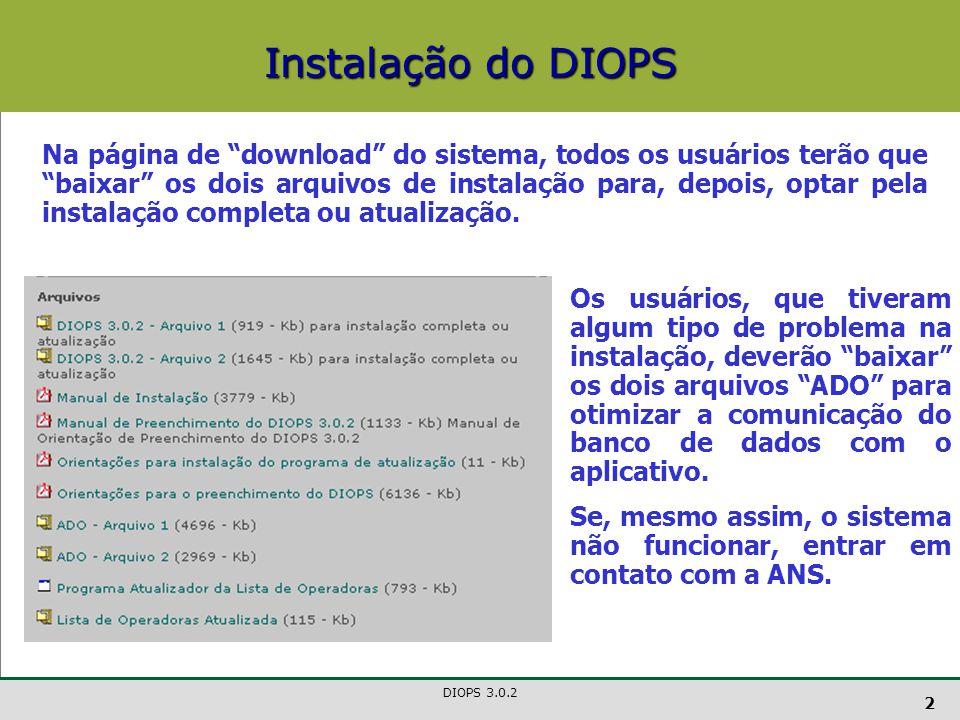DIOPS 3.0.2 2 Na página de download do sistema, todos os usuários terão que baixar os dois arquivos de instalação para, depois, optar pela instalação completa ou atualização.