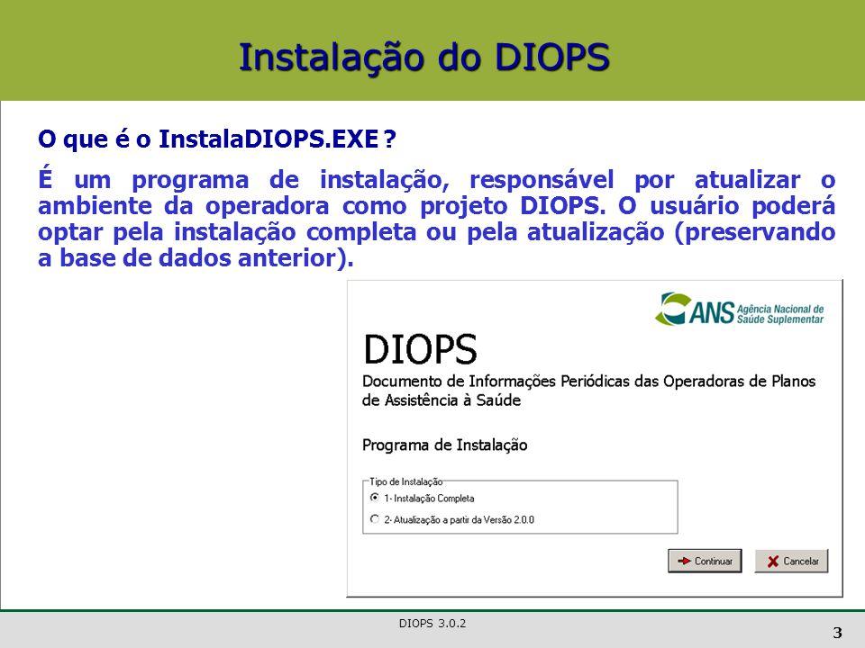 DIOPS 3.0.2 4 Opção Instalação Completa Instala no ambiente da operadora o DIOPS.EXE (versão 3.0.2) e DIOPS.MDB (base de dados).