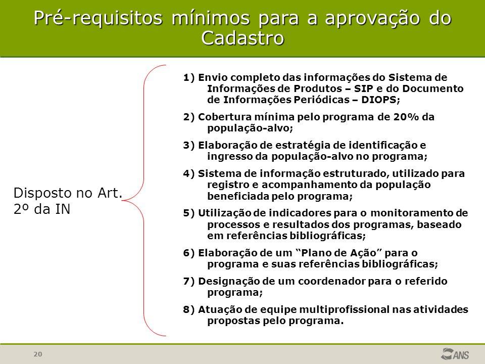 20 Pré-requisitos mínimos para a aprovação do Cadastro Disposto no Art.