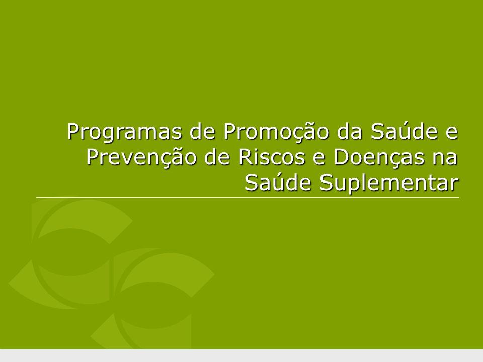 Programas de Promoção da Saúde e Prevenção de Riscos e Doenças na Saúde Suplementar