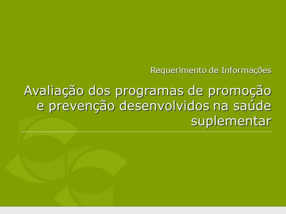 Requerimento de Informações Avaliação dos programas de promoção e prevenção desenvolvidos na saúde suplementar