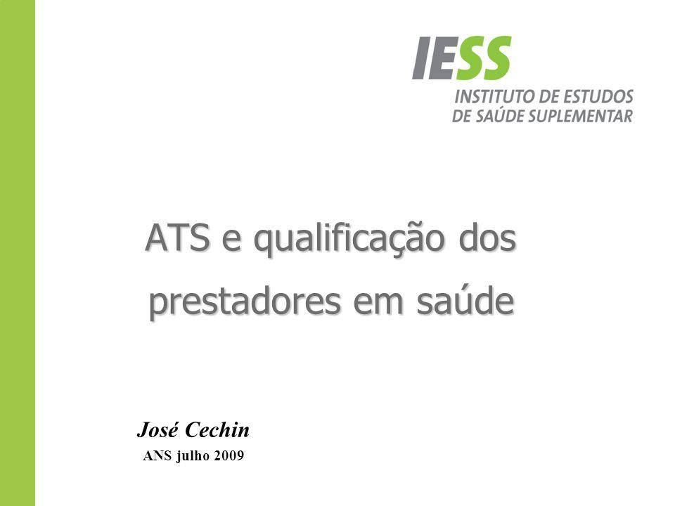 ATS e qualificação dos prestadores em saúde José Cechin ANS julho 2009
