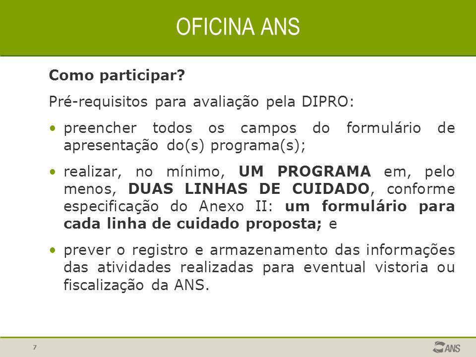 7 Como participar? Pré-requisitos para avaliação pela DIPRO: preencher todos os campos do formulário de apresentação do(s) programa(s); realizar, no m