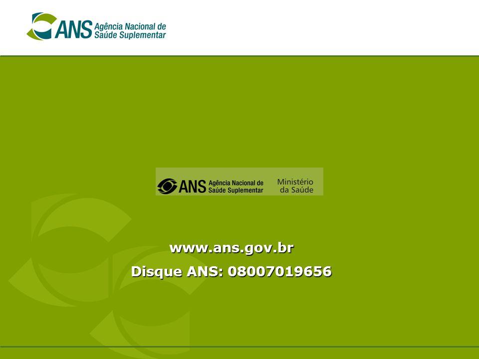 www.ans.gov.br Disque ANS: 08007019656