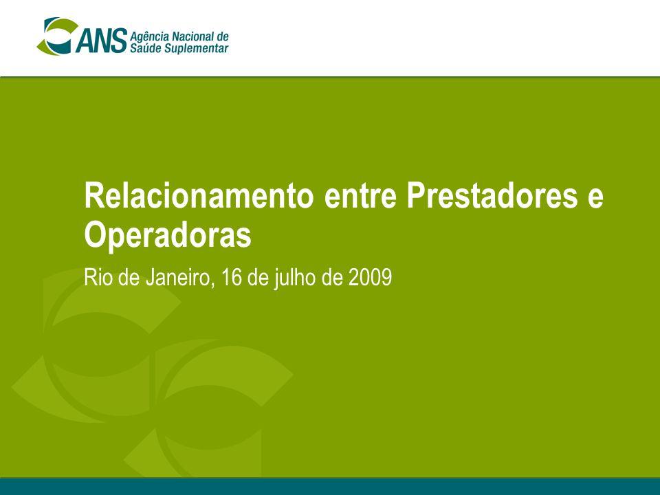 Relacionamento entre Prestadores e Operadoras Rio de Janeiro, 16 de julho de 2009
