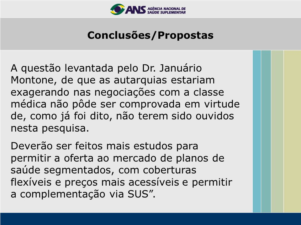 A questão levantada pelo Dr. Januário Montone, de que as autarquias estariam exagerando nas negociações com a classe médica não pôde ser comprovada em