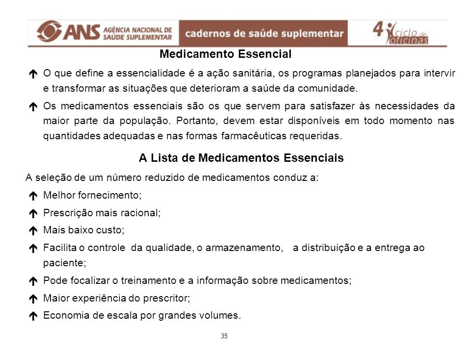 Medicamento Essencial é éO que define a essencialidade é a ação sanitária, os programas planejados para intervir e transformar as situações que deteri