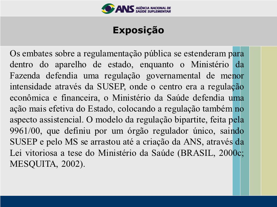 Os embates sobre a regulamentação pública se estenderam para dentro do aparelho de estado, enquanto o Ministério da Fazenda defendia uma regulação gov