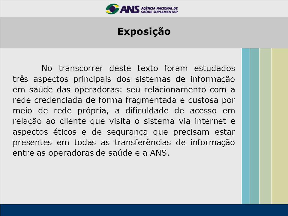 Exposição No transcorrer deste texto foram estudados três aspectos principais dos sistemas de informação em saúde das operadoras: seu relacionamento c