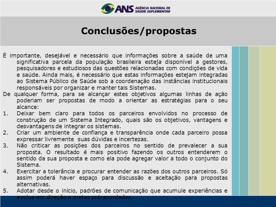 Conclusões/propostas É importante, desejável e necessário que informações sobre a saúde de uma significativa parcela da população brasileira esteja disponível a gestores, pesquisadores e estudiosos das questões relacionadas com condições de vida e saúde.