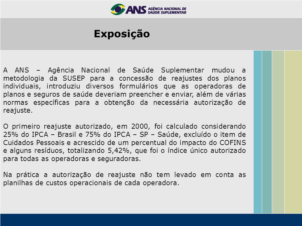 A ANS – Agência Nacional de Saúde Suplementar mudou a metodologia da SUSEP para a concessão de reajustes dos planos individuais, introduziu diversos f