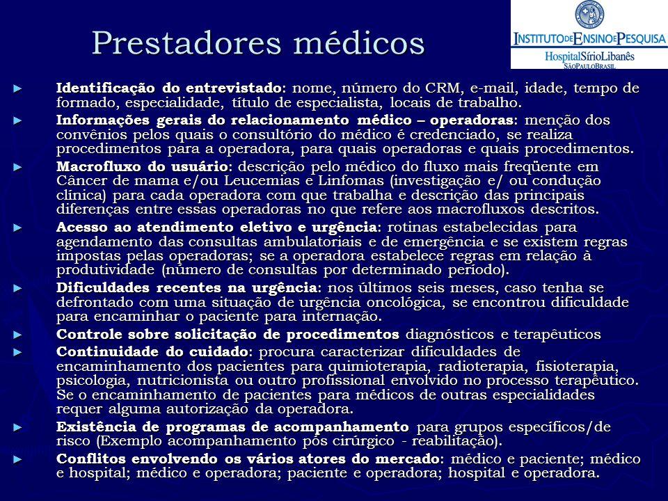 Prestadores médicos ► Identificação do entrevistado : nome, número do CRM, e-mail, idade, tempo de formado, especialidade, título de especialista, loc