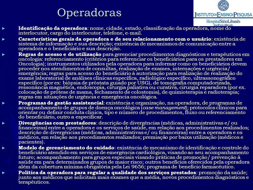 Operadoras ► Identificação da operadora : nome, cidade, estado, classificação da operadora, nome do interlocutor, cargo do interlocutor, telefone, e-m