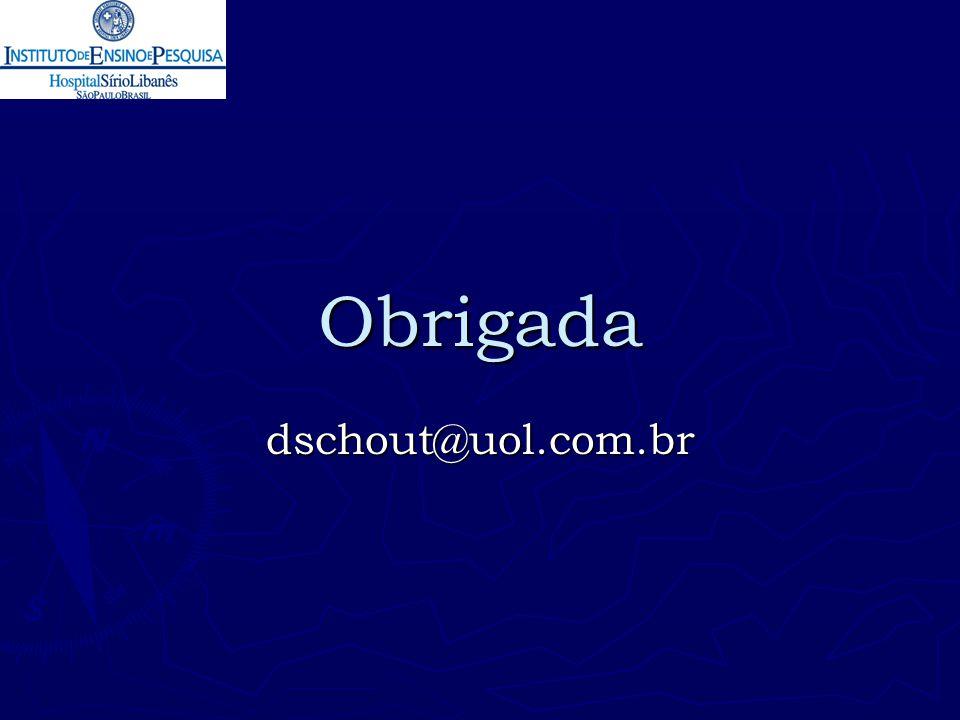 Obrigada dschout@uol.com.br