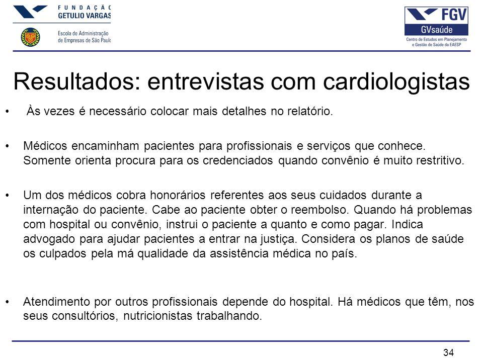 34 Resultados: entrevistas com cardiologistas Às vezes é necessário colocar mais detalhes no relatório.