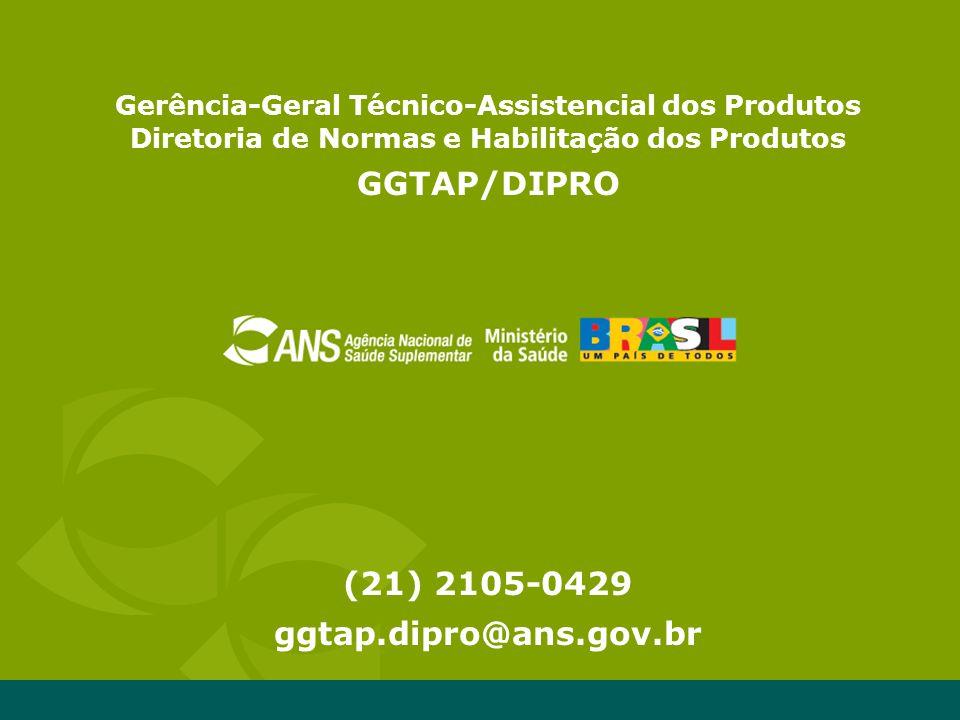 Avaliação dos Programas da promoção á Saúde e prevenção e riscos de Doenças vinculados as operadoras enquadradas pela RN94 19 Gerência-Geral Técnico-Assistencial dos Produtos Diretoria de Normas e Habilitação dos Produtos GGTAP/DIPRO (21) 2105-0429 ggtap.dipro@ans.gov.br