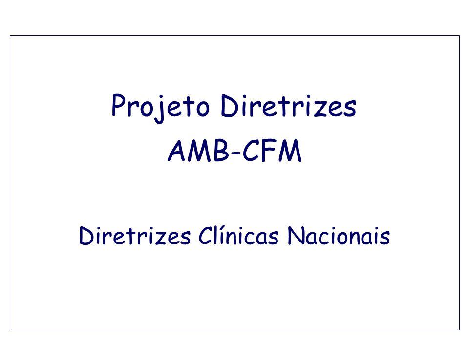 Projeto Diretrizes AMB-CFM Diretrizes Clínicas Nacionais
