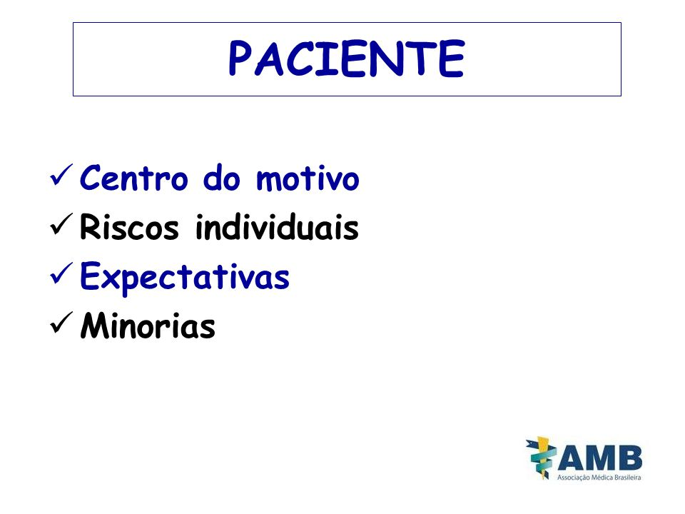 PACIENTE Centro do motivo Riscos individuais Expectativas Minorias