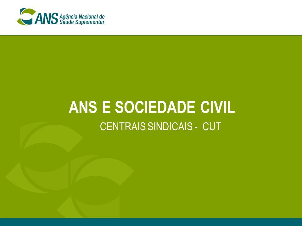 ANS E SOCIEDADE CIVIL CENTRAIS SINDICAIS - CUT