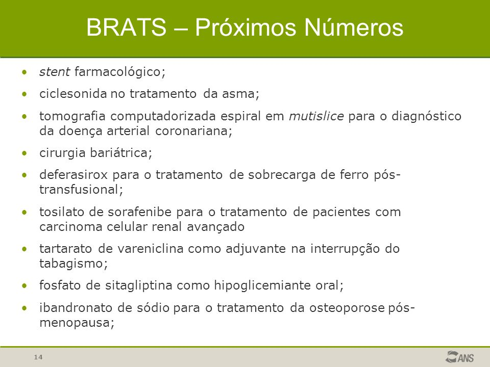14 BRATS – Próximos Números stent farmacológico; ciclesonida no tratamento da asma; tomografia computadorizada espiral em mutislice para o diagnóstico