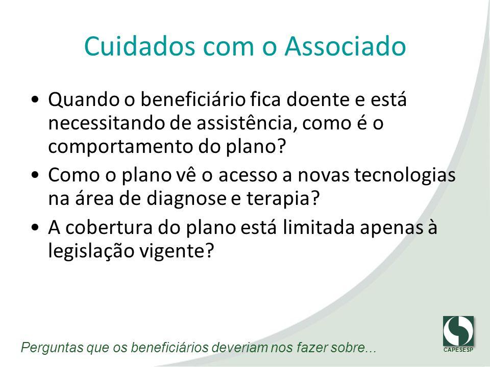 CAPESESP Qualidade da Rede Credenciada O plano possui critérios rigorosos para o credenciamento de prestadores de serviços.