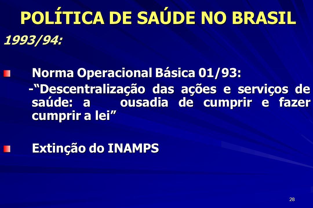 """28 1993/94: Norma Operacional Básica 01/93: -""""Descentralização das ações e serviços de saúde: a ousadia de cumprir e fazer cumprir a lei"""" -""""Descentral"""