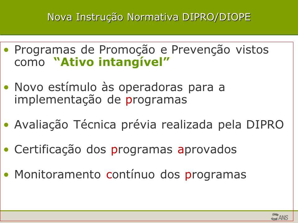 """Nova Instrução Normativa DIPRO/DIOPE Programas de Promoção e Prevenção vistos como """"Ativo intangível"""" Novo estímulo às operadoras para a implementação"""