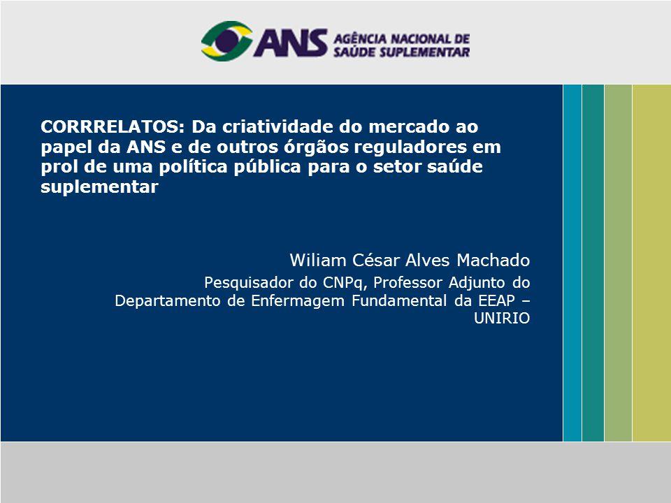 CORRRELATOS: Da criatividade do mercado ao papel da ANS e de outros órgãos reguladores em prol de uma política pública para o setor saúde suplementar