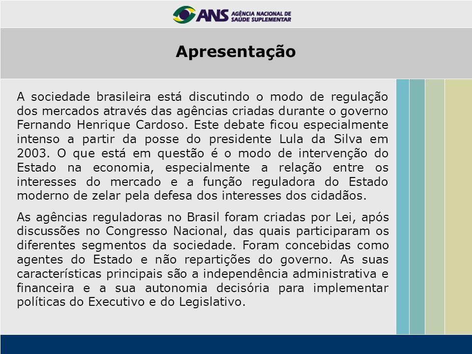 A sociedade brasileira está discutindo o modo de regulação dos mercados através das agências criadas durante o governo Fernando Henrique Cardoso. Este
