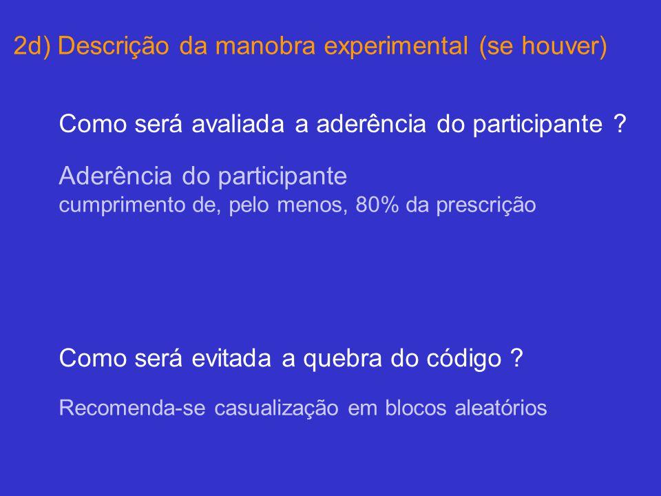 Como será avaliada a aderência do participante .