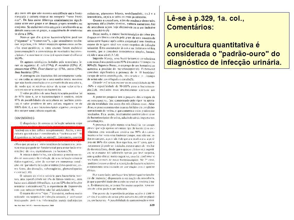 Lê-se à p.329, 1a. col., Comentários: A urocultura quantitativa é considerada o