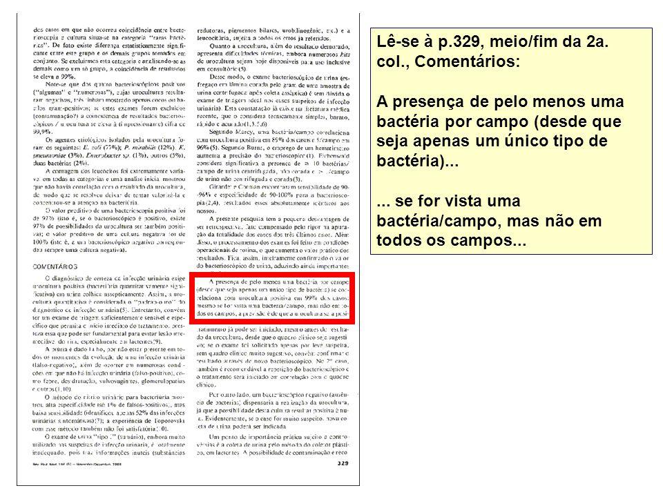 Lê-se à p.329, meio/fim da 2a. col., Comentários: A presença de pelo menos uma bactéria por campo (desde que seja apenas um único tipo de bactéria)...