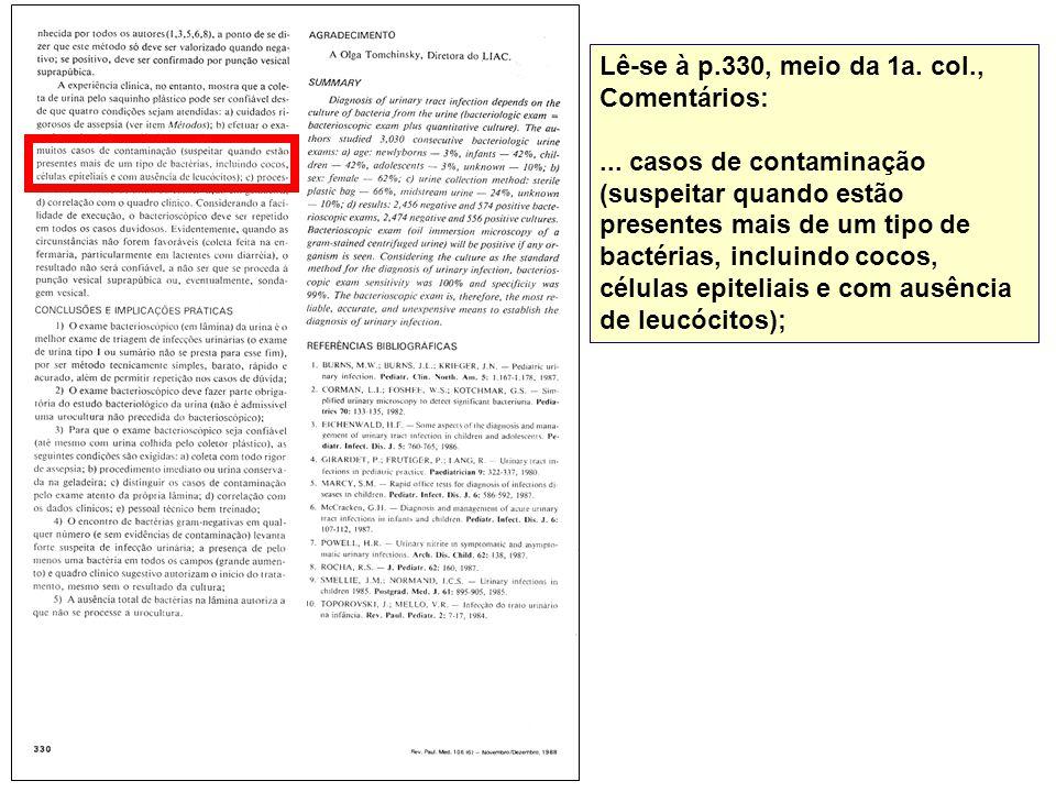 Lê-se à p.330, meio da 1a. col., Comentários:... casos de contaminação (suspeitar quando estão presentes mais de um tipo de bactérias, incluindo cocos