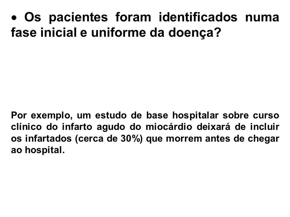  Os pacientes foram identificados numa fase inicial e uniforme da doença? Pacientes têm que ser identificados num ponto inicial e uniforme no curso d