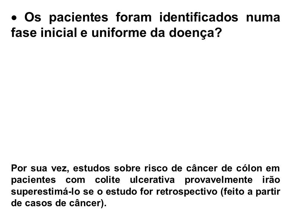  Os pacientes foram identificados numa fase inicial e uniforme da doença.