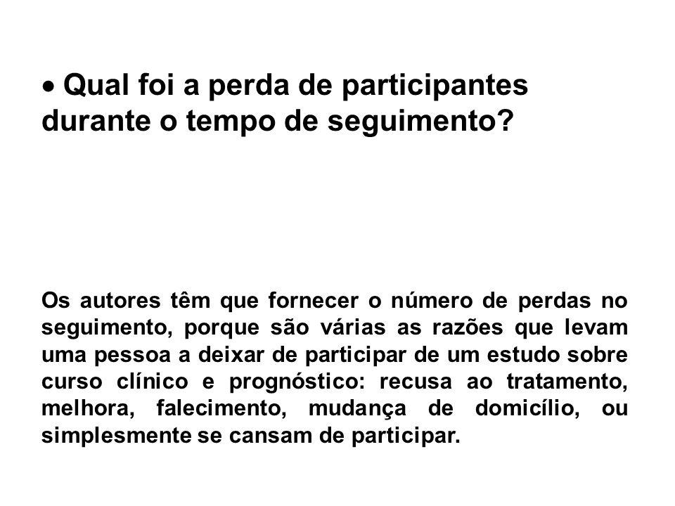  Qual foi a perda de participantes durante o tempo de seguimento? É natural que perdas durante o tempo de seguimento ocorram, mas elas não devem ser